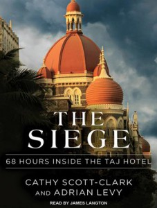 The Siege. 68 Hours Inside the Taj Hotel