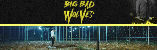 Big Bad Wolves-estreno