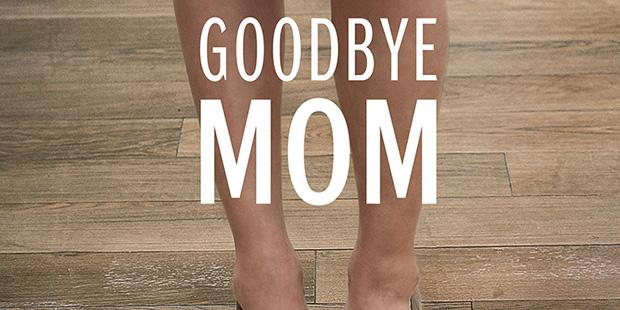 Goodbye Mom-recorte
