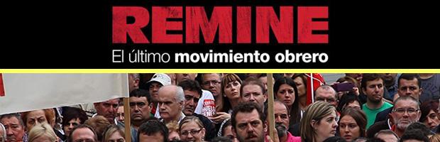 Remine, el último movimiento obrero def