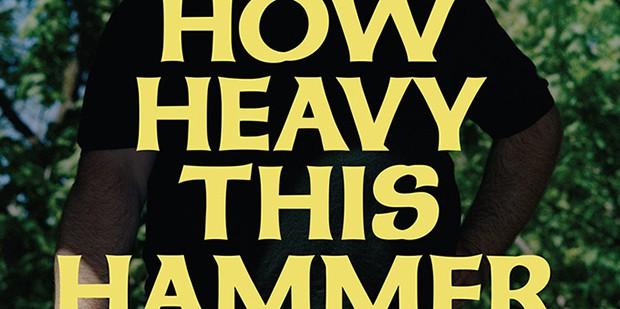 Póster de How Heavy this Hammer