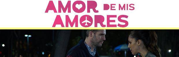 Amor de mis amores-estreno