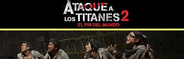 Ataque a los titanes 2 el fin del mundo-estreno
