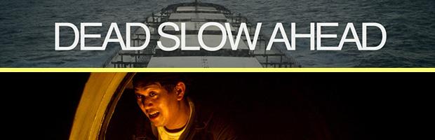 Dead Slow Ahead-estreno
